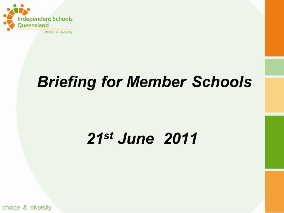 Briefing for Member Schools 21 st June 2011