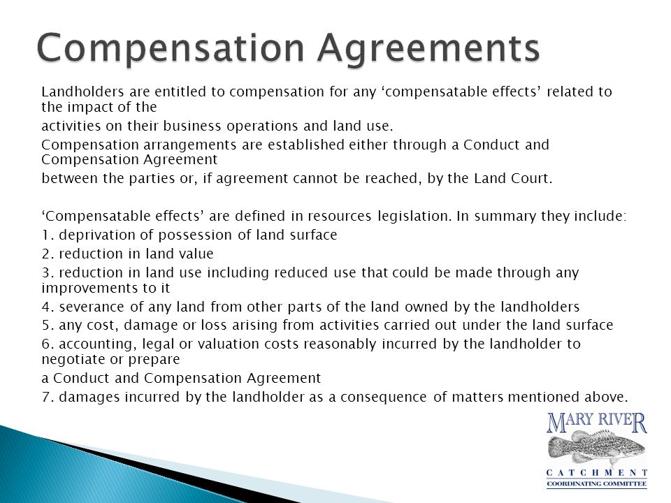 Landholders are entitled to compensation for any 'compensatable effects' related to the impact of the activities on their business operations and land use.