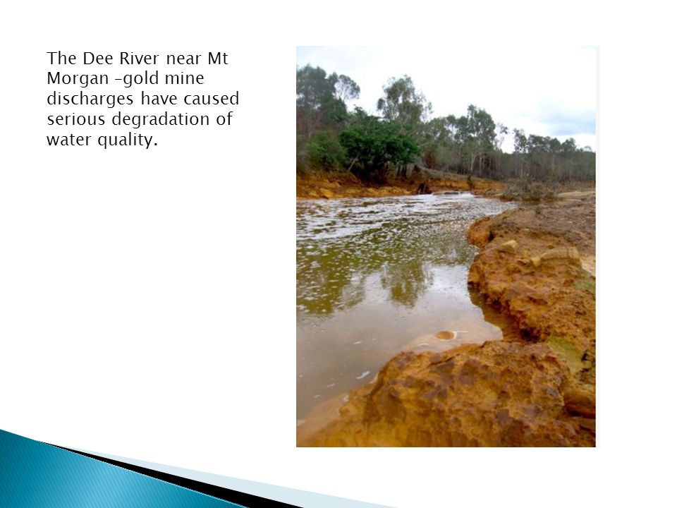 The Dee River near Mt Morgan –gold mine discharges have caused serious degradation of water quality.