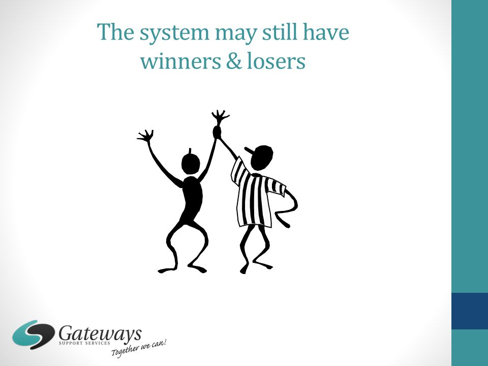 The system may still have winners & losers