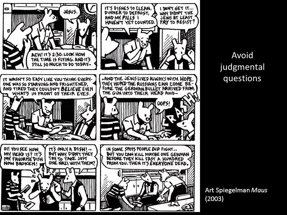 Avoid judgmental questions Art Spiegelman Maus (2003)