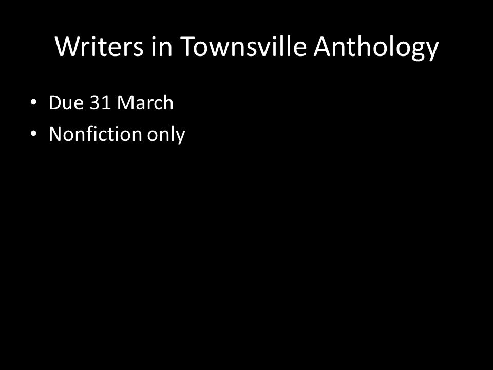 Writers in Townsville Anthology Due 31 March Nonfiction only