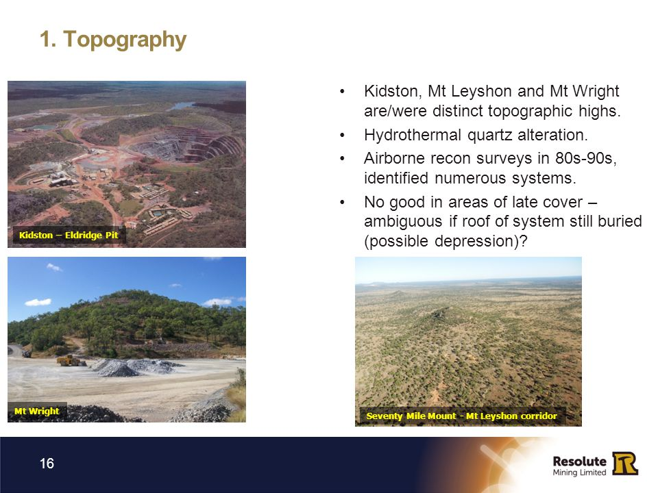 1.Topography Kidston, Mt Leyshon and Mt Wright are/were distinct topographic highs.