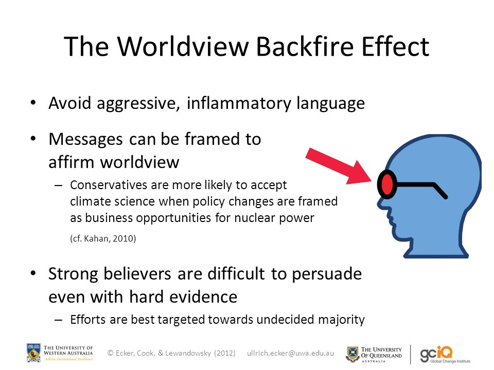 Avoid aggressive, inflammatory language Messages can be framed to affirm worldview – Conservatives are more likely to accept climate science when poli