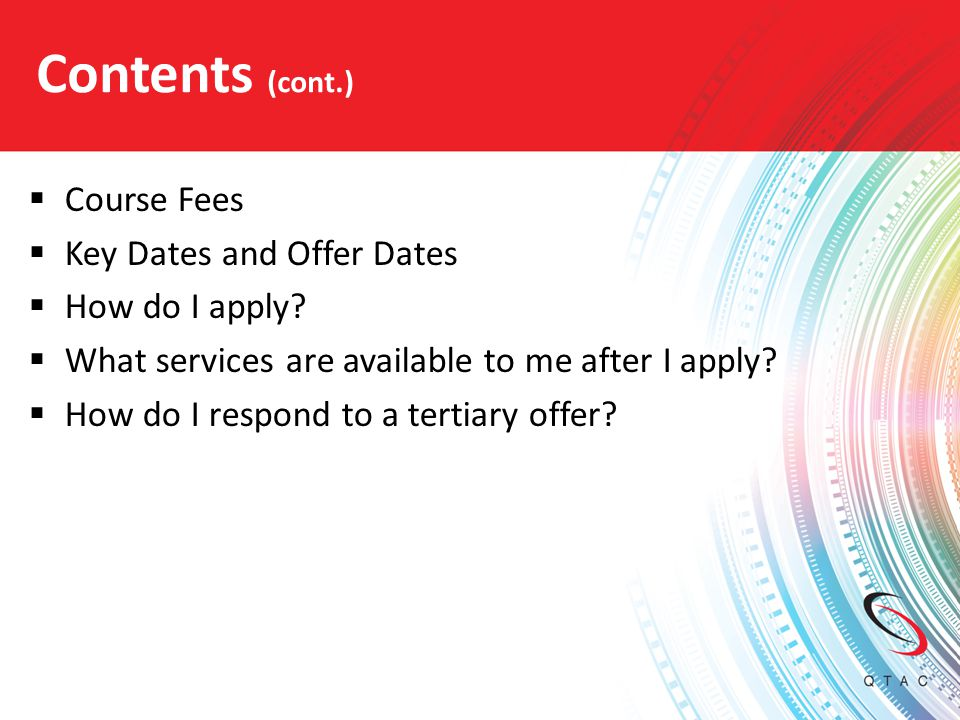 Course fees (cont.) Private Higher Education Providers:  Students usually pay full fees  Fees and payment methods vary between institutions