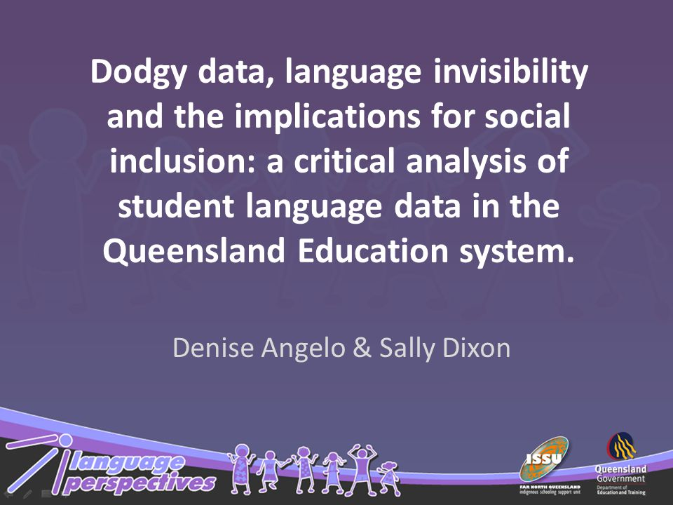 Dodgy data, language invisibility and the implications for social inclusion: a critical analysis of student language data in the Queensland Education