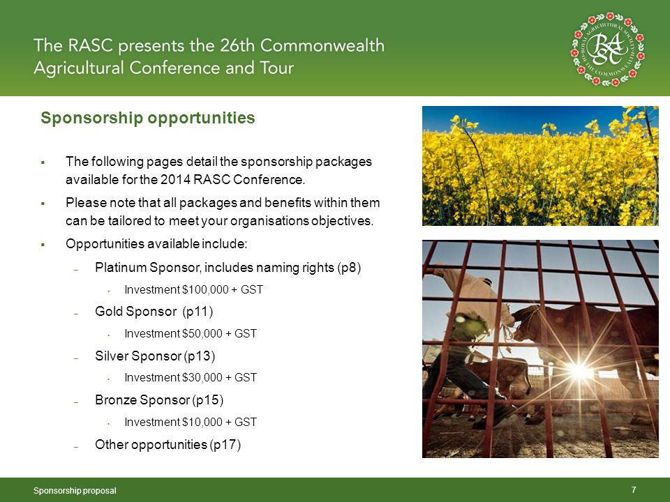 Sponsorship opportunities Sponsorship proposal 7  The following pages detail the sponsorship packages available for the 2014 RASC Conference.