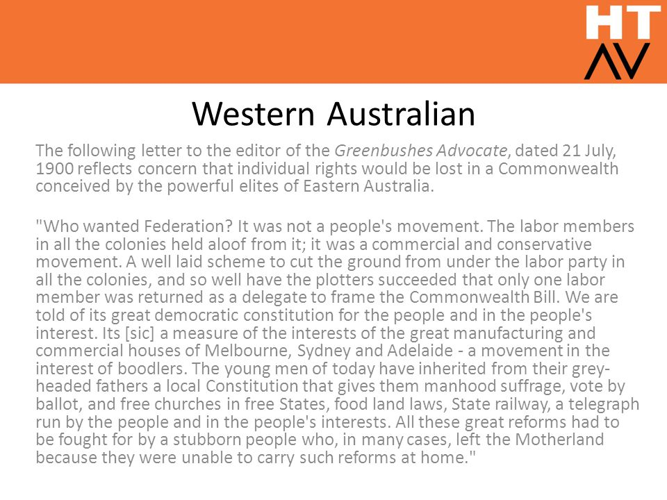 Western Australian The following letter to the editor of the Greenbushes Advocate, dated 21 July, 1900 reflects concern that individual rights would b