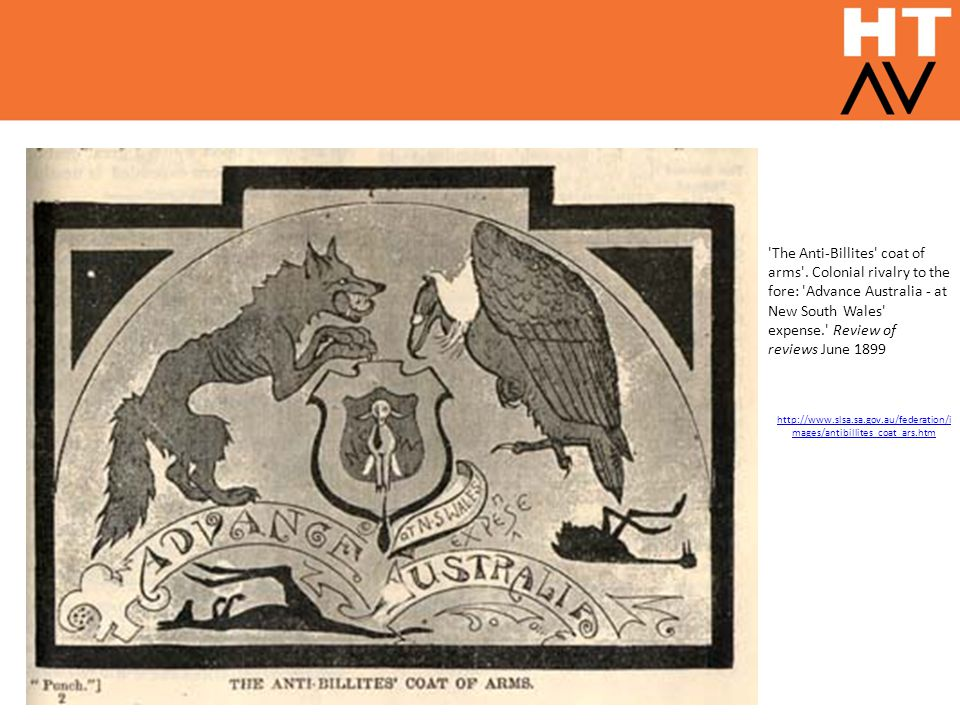'The Anti-Billites' coat of arms'. Colonial rivalry to the fore: 'Advance Australia - at New South Wales' expense.' Review of reviews June 1899 http:/