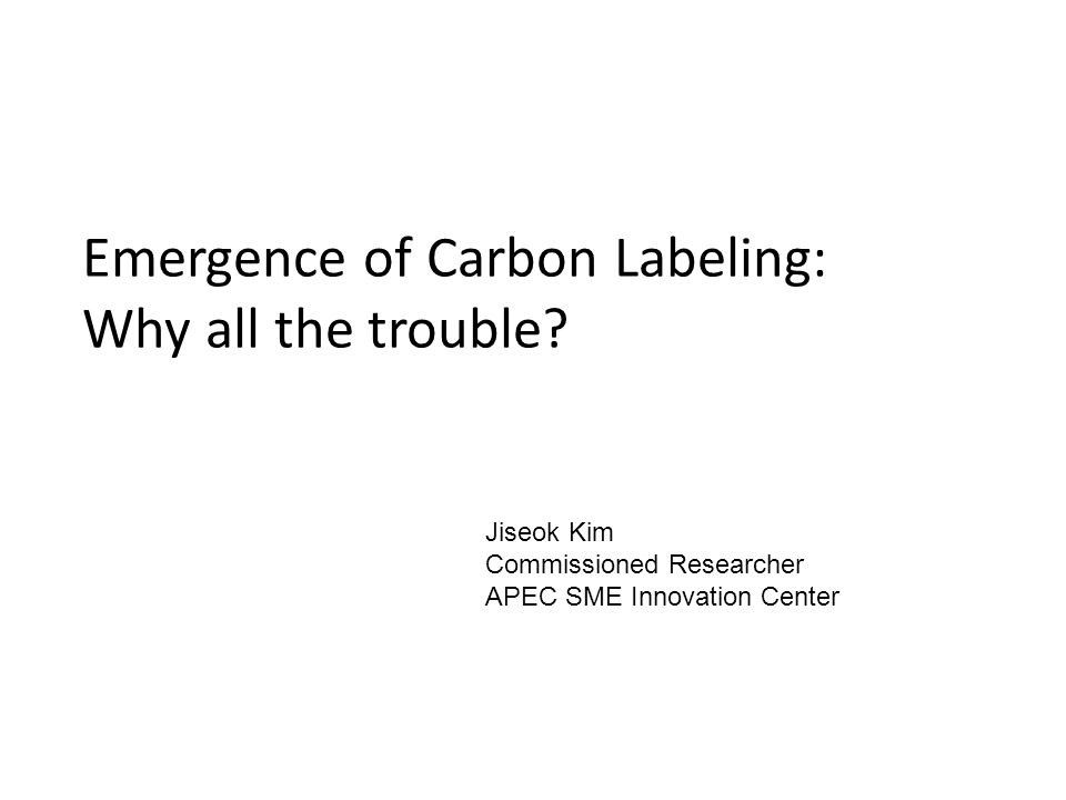Emergence of Carbon Labeling: Why all the trouble.