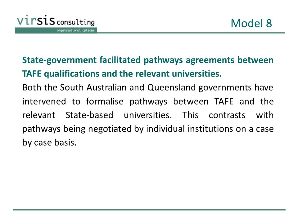State-government facilitated pathways agreements between TAFE qualifications and the relevant universities.