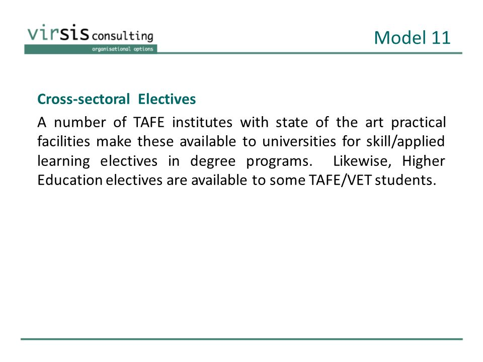 Cross-sectoral Electives A number of TAFE institutes with state of the art practical facilities make these available to universities for skill/applied learning electives in degree programs.