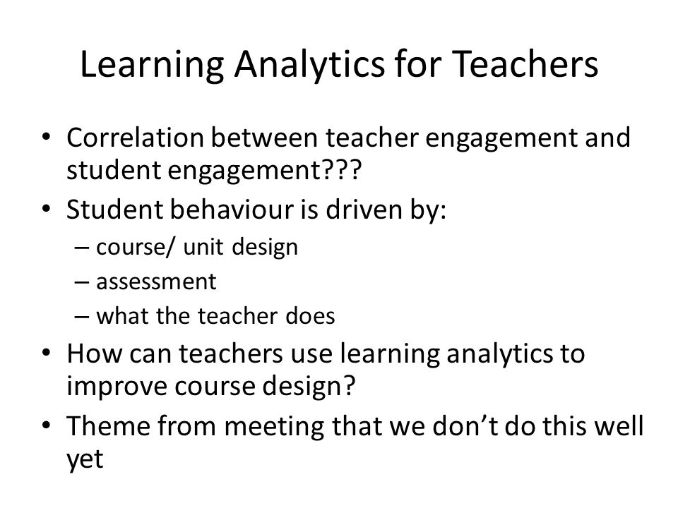 Learning Analytics for Teachers Correlation between teacher engagement and student engagement .