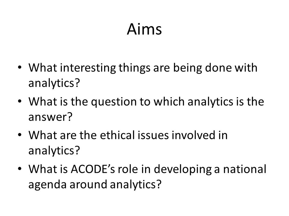 Aims What interesting things are being done with analytics.