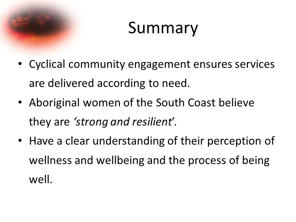 Summary Cyclical community engagement ensures services are delivered according to need.