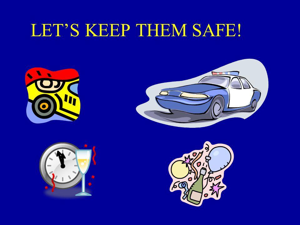 LET'S KEEP THEM SAFE!