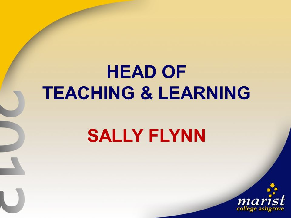 HEAD OF TEACHING & LEARNING SALLY FLYNN