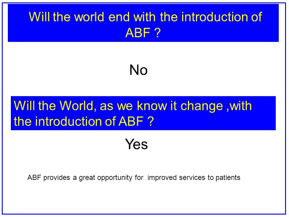 Will the world end with the introduction of ABF .