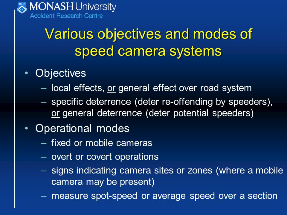 Queensland speed camera program Overt operations from marked vehicles Signage advising camera presence Sites chosen based only on crash criteria –At least 80% of casualty crash locations are within 2 km of camera sites Random allocation (by Queensland Transport) of camera shifts to sites and time blocks –Very limited opportunities for Police to depart from the random assignment General effect from aggregated local effects