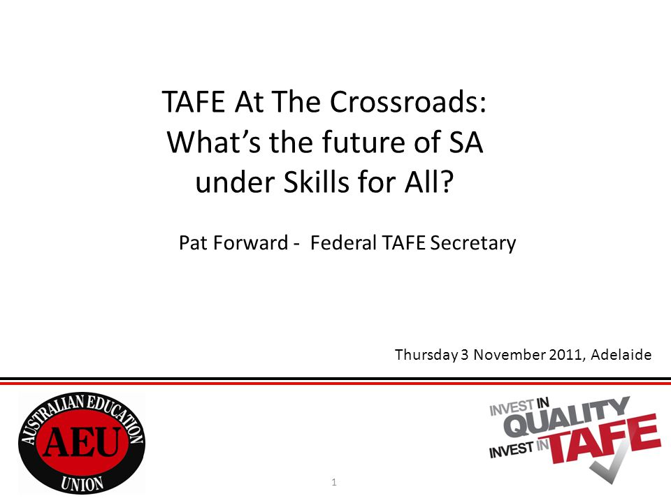 TAFE At The Crossroads: What's the future of SA under Skills for All.