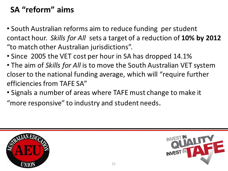 15 South Australian reforms aim to reduce funding per student contact hour.
