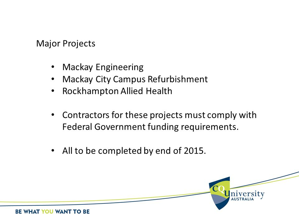 Major Projects Mackay Engineering Mackay City Campus Refurbishment Rockhampton Allied Health Contractors for these projects must comply with Federal Government funding requirements.