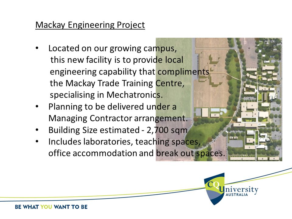 Mackay Engineering Project Located on our growing campus, this new facility is to provide local engineering capability that compliments the Mackay Tra