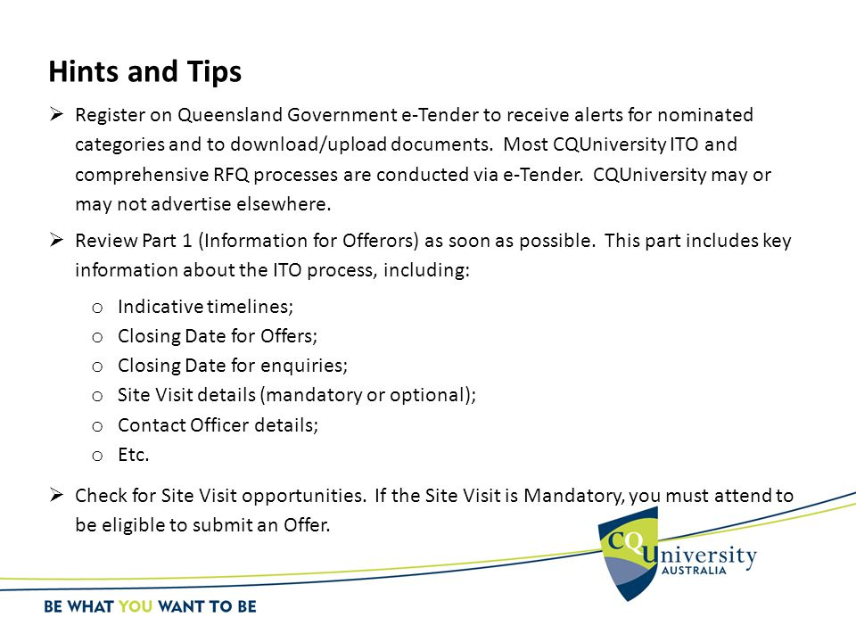 Hints and Tips  Register on Queensland Government e-Tender to receive alerts for nominated categories and to download/upload documents. Most CQUniver