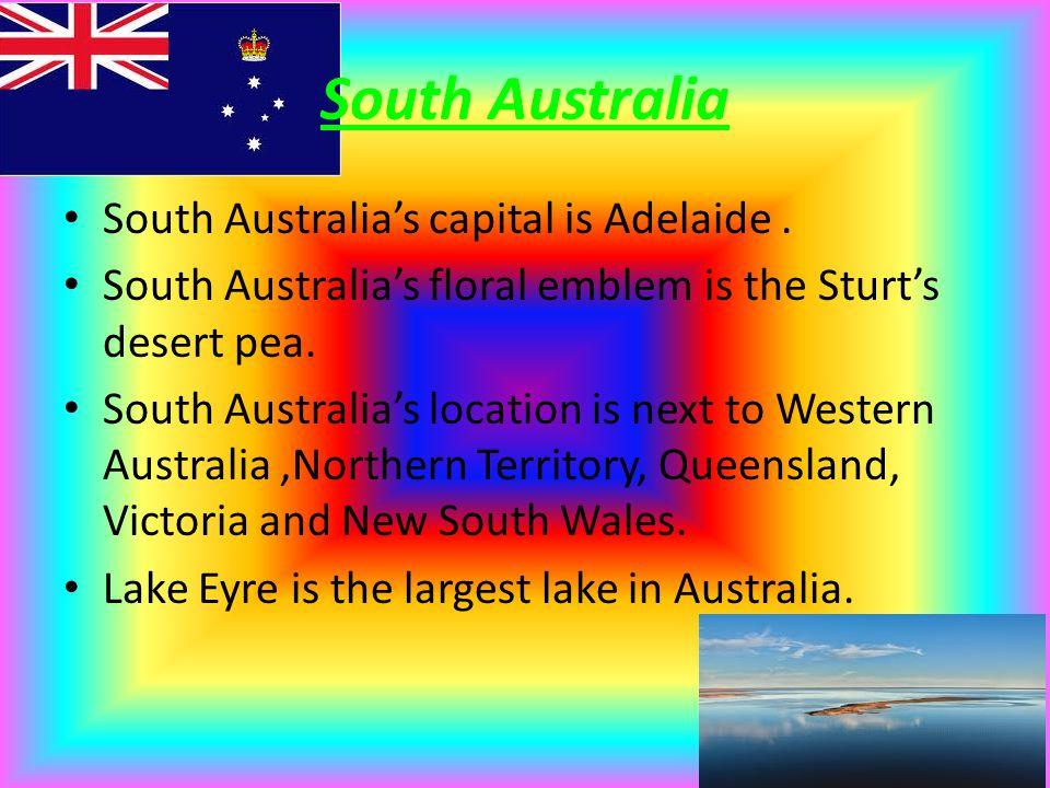 South Australia South Australia's capital is Adelaide.