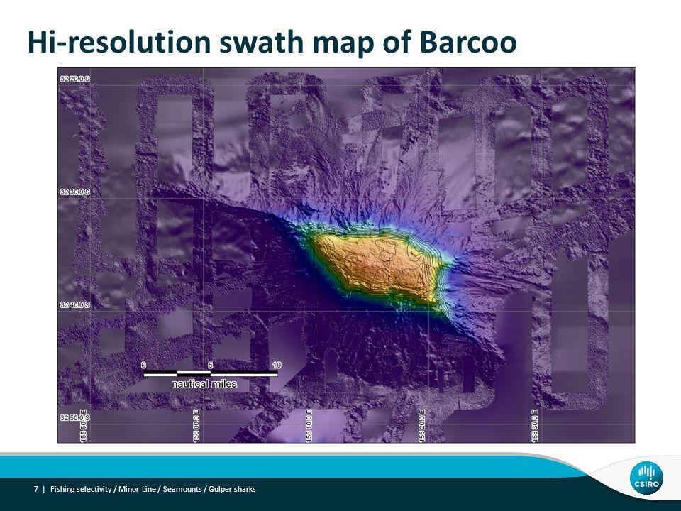 Hi-resolution swath map of Barcoo 7 | Fishing selectivity / Minor Line / Seamounts / Gulper sharks