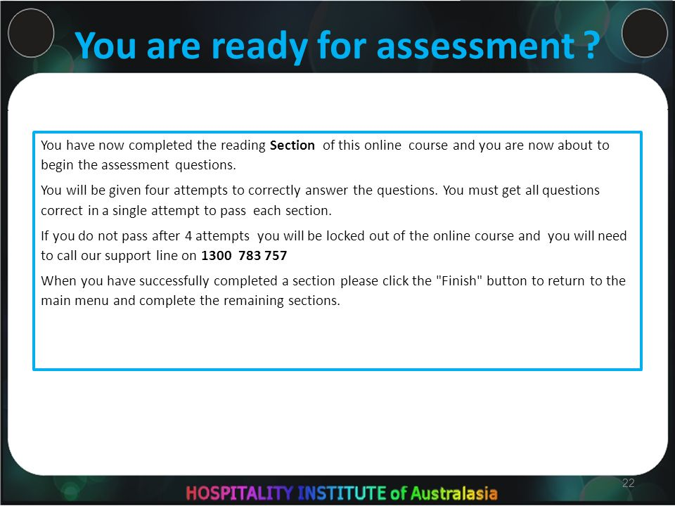 You are ready for assessment .