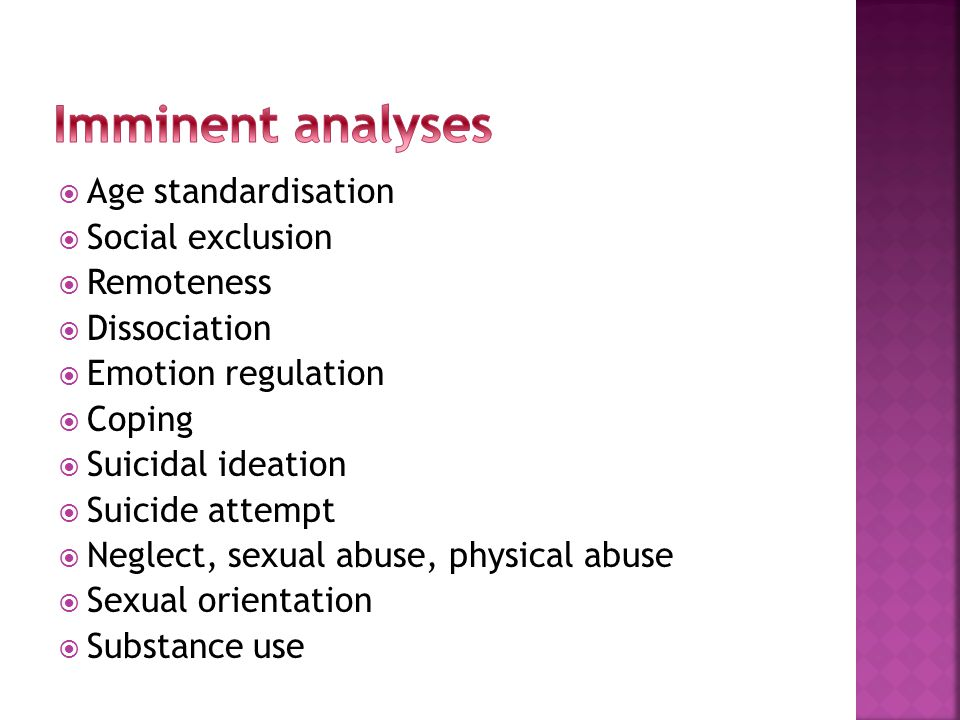  Age standardisation  Social exclusion  Remoteness  Dissociation  Emotion regulation  Coping  Suicidal ideation  Suicide attempt  Neglect, sexual abuse, physical abuse  Sexual orientation  Substance use