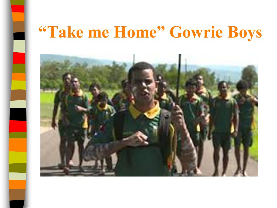 """""""Take me Home"""" Gowrie Boys"""