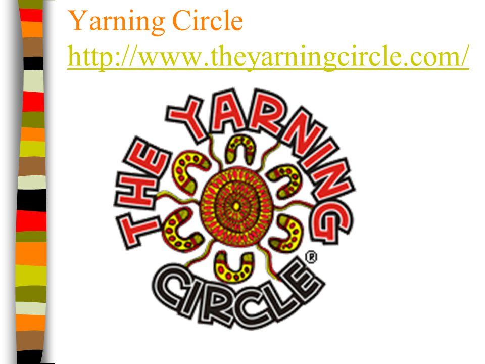Yarning Circle http://www.theyarningcircle.com/ http://www.theyarningcircle.com/