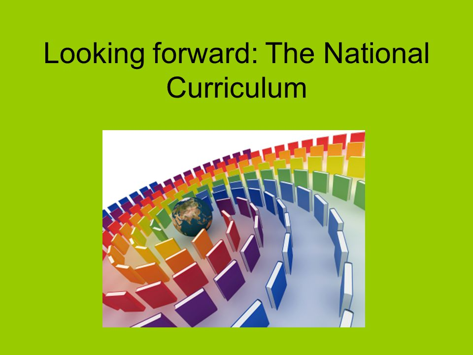 Looking forward: the National Curriculum Aims of the English curriculum include: Understand how Standard Australian English works in its written and spoken forms and in combination with other non-linguistic forms of communication Understand, interpret, reflect on and create an increasingly broad repertoire of spoken, written and multimodal texts across a range of settings Access a broad range of literary texts and develop an informed appreciation of literature (page 5)
