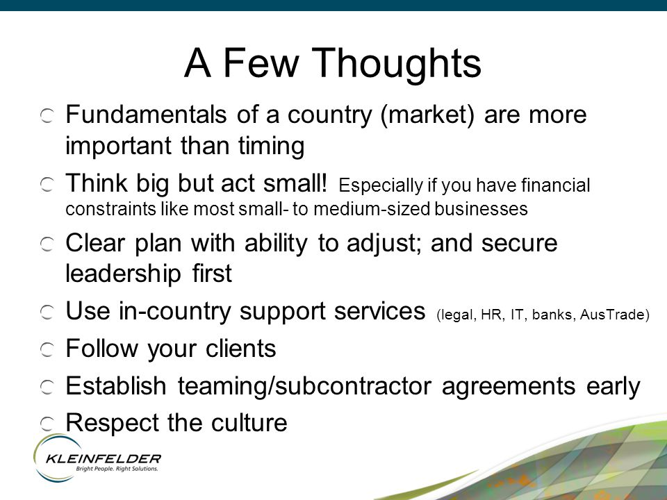 A Few Thoughts Fundamentals of a country (market) are more important than timing Think big but act small.