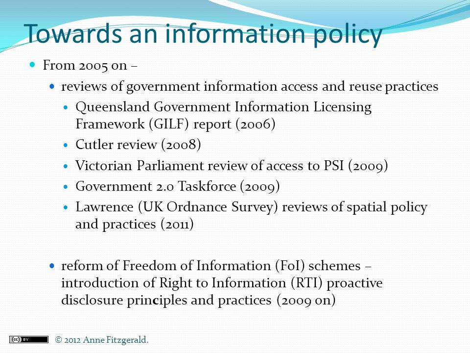 Commonwealth Government's Statement of IP Principles (2010) 11.(b) Consistent with the need for free and open re-use and adaptation, public sector information should be licensed by agencies under the Creative Commons BY standard as the default.