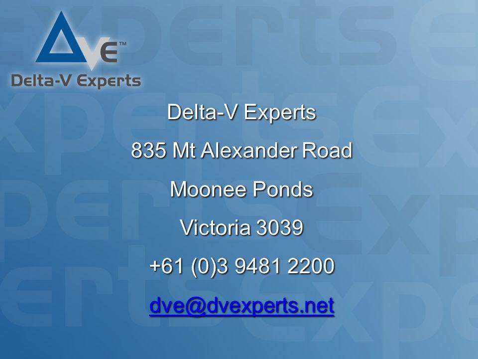 Delta-V Experts 835 Mt Alexander Road Moonee Ponds Victoria 3039 +61 (0)3 9481 2200 dve@dvexperts.net