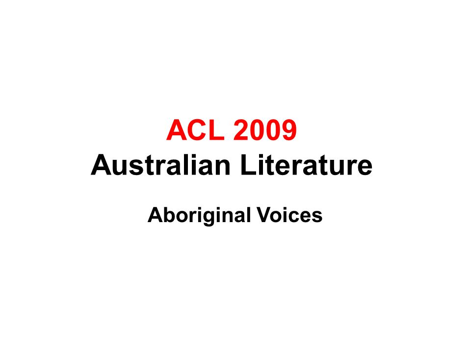 ACL 2009 Australian Literature Aboriginal Voices