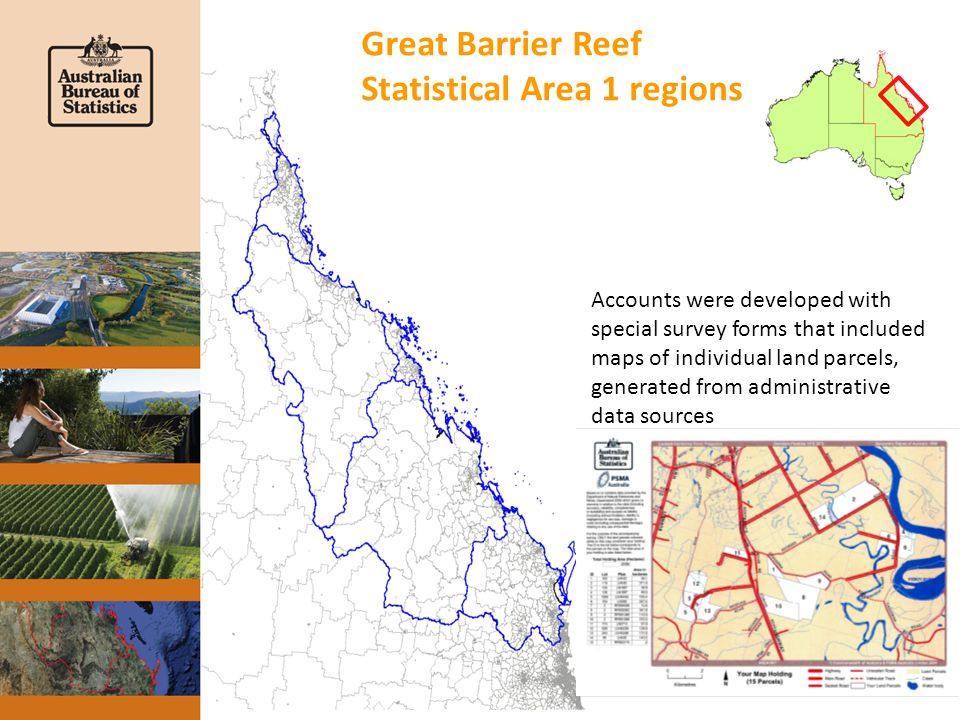 Great Barrier Reef Statistical Area 1 regions Accounts were developed with special survey forms that included maps of individual land parcels, generated from administrative data sources