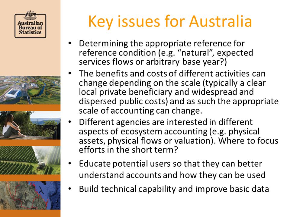 Key issues for Australia Determining the appropriate reference for reference condition (e.g.