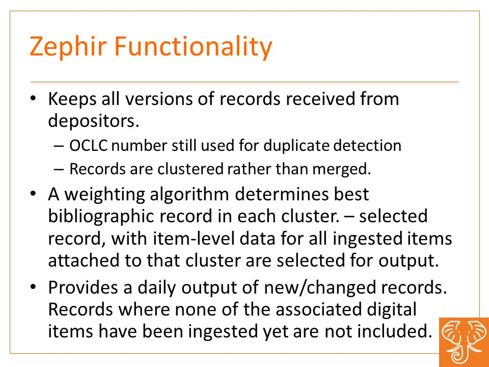 Zephir Functionality Keeps all versions of records received from depositors.
