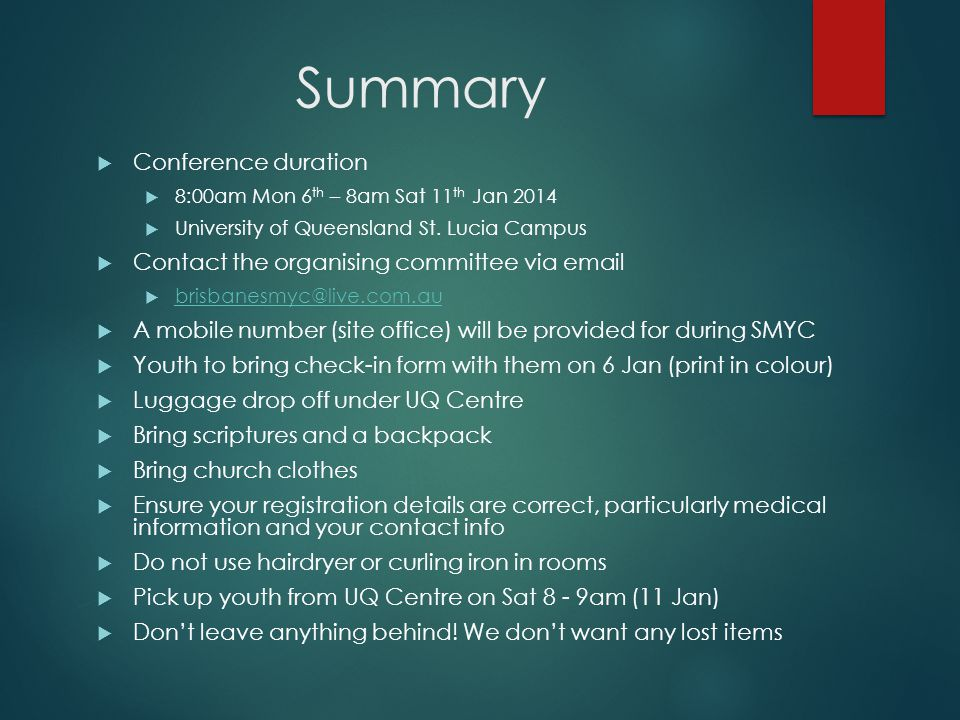 Summary  Conference duration  8:00am Mon 6 th – 8am Sat 11 th Jan 2014  University of Queensland St.