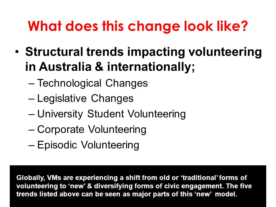 Tying it all together: Part 1 So, returning to the opening question; are VMs in Queensland confronted with the 'new' changes to volunteering.