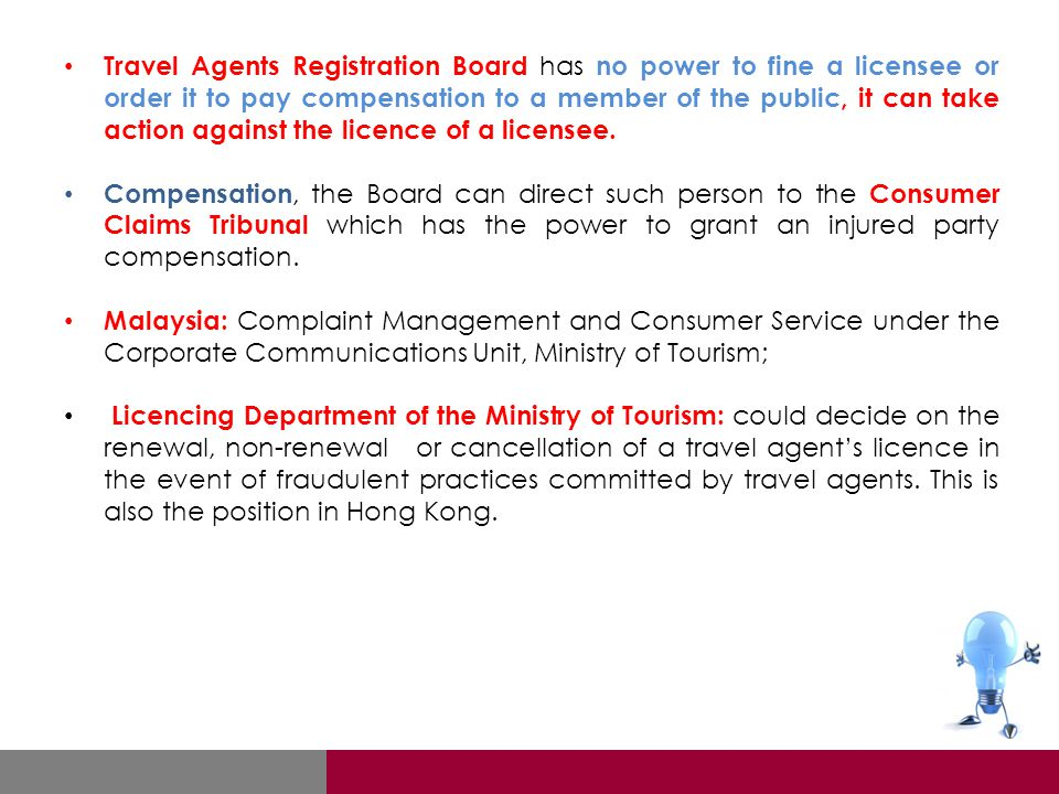 Travel Agents Registration Board has no power to fine a licensee or order it to pay compensation to a member of the public, it can take action against