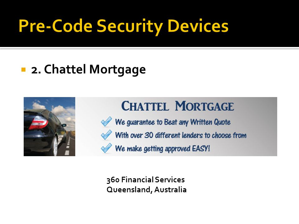 2. Chattel Mortgage 360 Financial Services Queensland, Australia