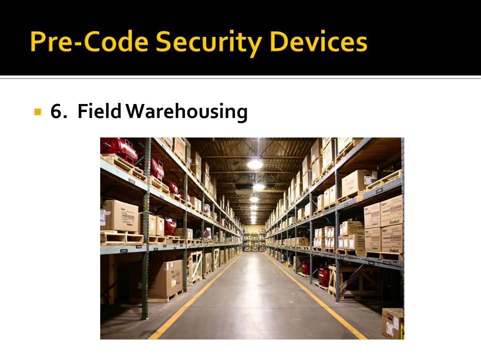  6. Field Warehousing