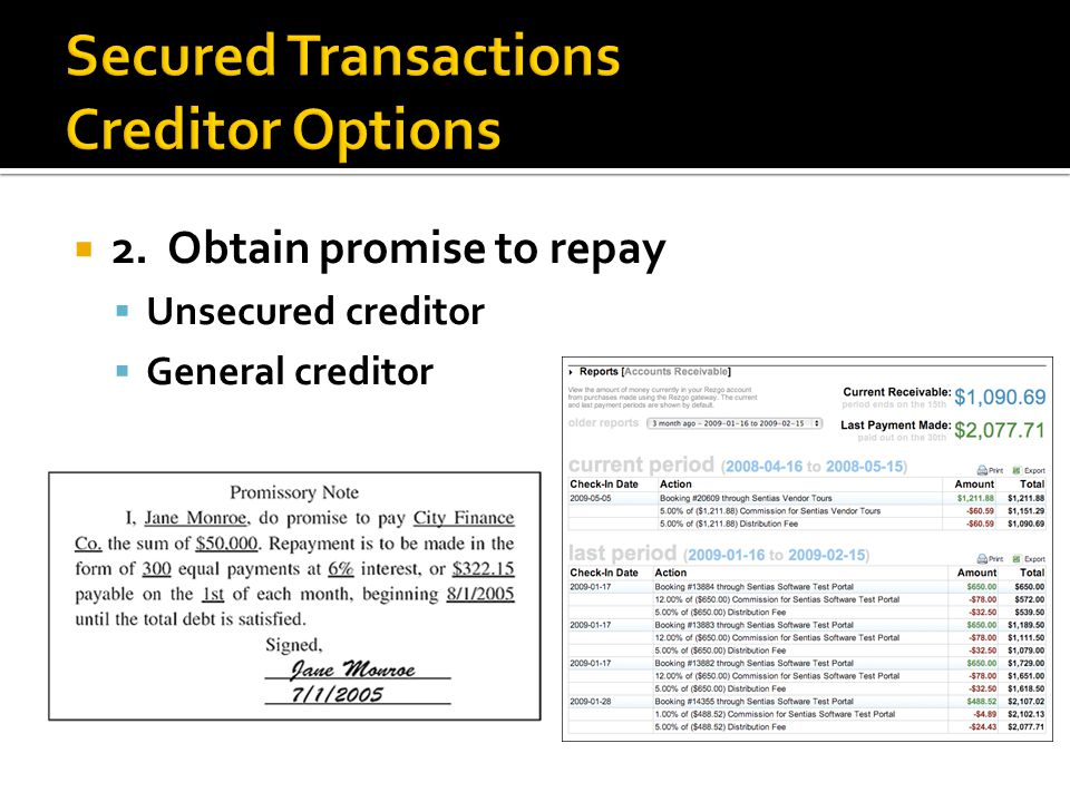  2. Obtain promise to repay  Unsecured creditor  General creditor