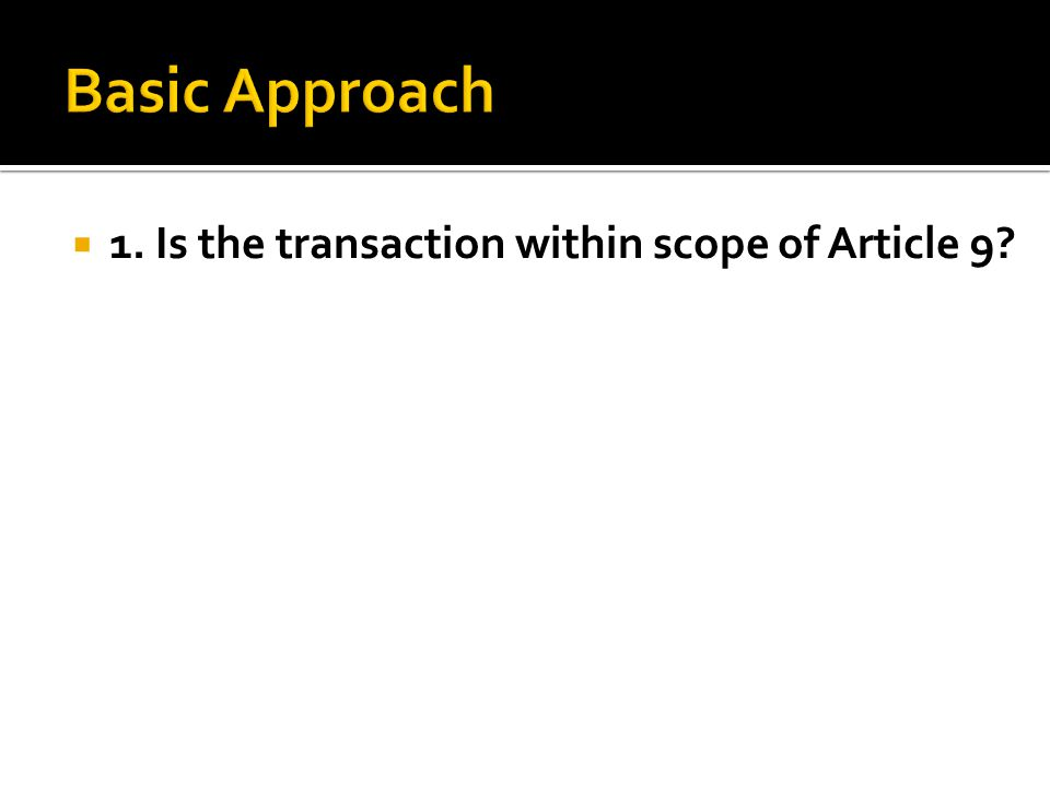  1. Is the transaction within scope of Article 9