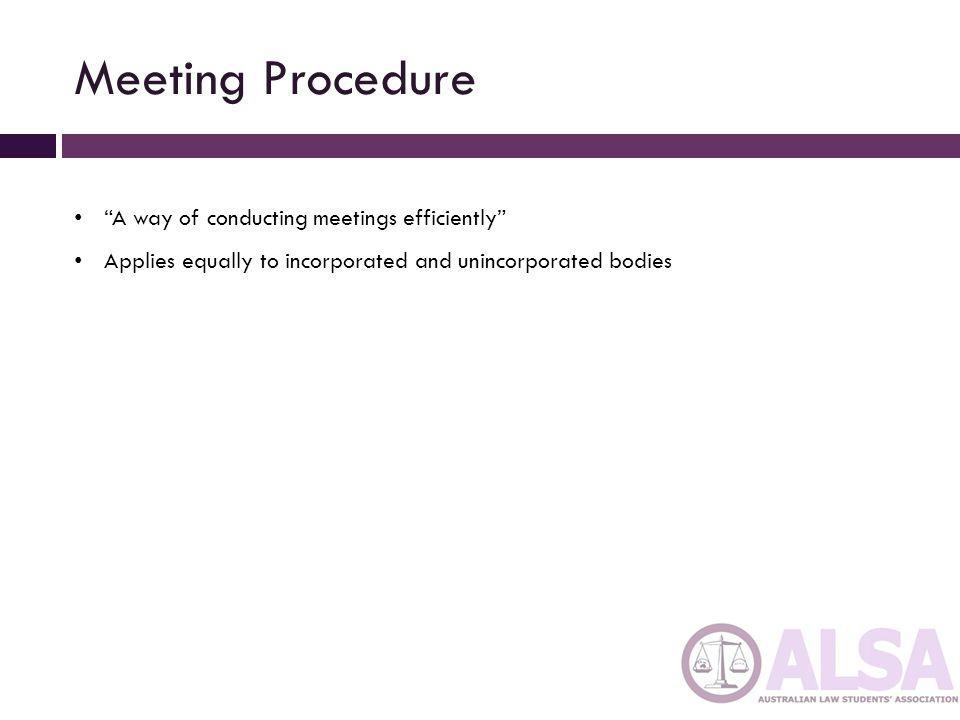 Meeting Procedure Statute law (e.g.